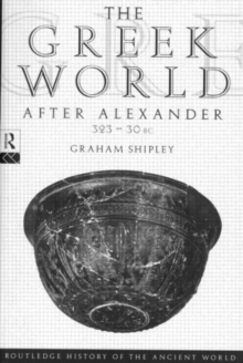 The Greek World After Alexander 323-30 BC, Paperback Book