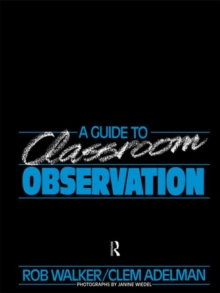 A Guide to Classroom Observation, Paperback / softback Book
