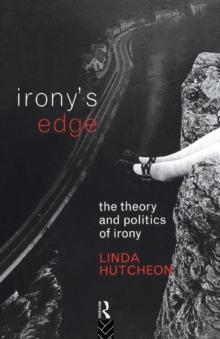 Irony's Edge : The Theory and Politics of Irony, Paperback / softback Book