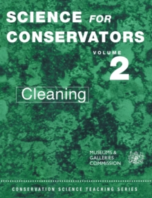 The Science for Conservators Series : Cleaning Volume 2, Paperback Book