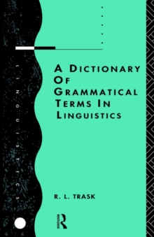 A Dictionary of Grammatical Terms in Linguistics, Paperback / softback Book