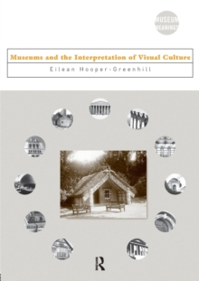 Museums and the Interpretation of Visual Culture, Paperback Book