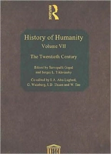 History of Humanity: Volume VII : The Twentieth Century, Hardback Book