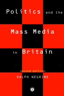 Politics and the Mass Media in Britain, Paperback Book