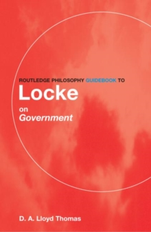 Routledge Philosophy GuideBook to Locke on Government, Paperback / softback Book
