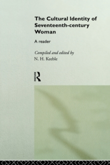 The Cultural Identity of Seventeenth-Century Woman : A Reader, Paperback / softback Book