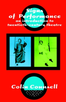 Signs of Performance : Introduction to Twentieth Century Theatre, Paperback Book
