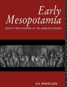 Early Mesopotamia : Society and Economy at the Dawn of History