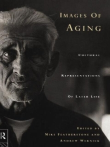 Images of Aging : Cultural Representations of Later Life, Paperback / softback Book
