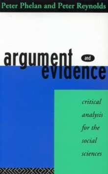 Argument and Evidence : Critical Analysis for the Social Sciences, Paperback / softback Book