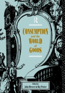 Consumption and the World of Goods, Paperback / softback Book
