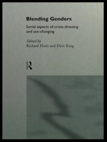 Blending Genders : Social Aspects of Cross-Dressing and Sex Changing, Paperback / softback Book