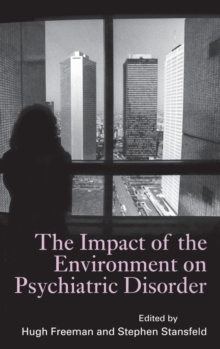 The Impact of the Environment on Psychiatric Disorder, Hardback Book