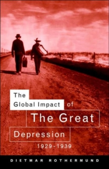 The Global Impact of the Great Depression 1929-1939, Hardback Book
