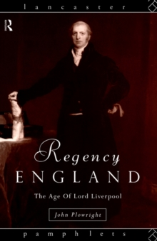 Regency England : The Age of Lord Liverpool, Paperback / softback Book