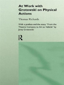 At Work with Grotowski on Physical Actions, Paperback Book