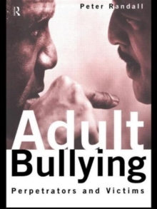 Adult Bullying : Perpetrators and Victims, Paperback / softback Book