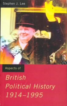 Aspects of British Political History : 1914-95, Paperback Book