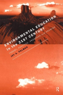 Environmental Education in the 21st Century : Theory, Practice, Progress and Promise, Paperback / softback Book