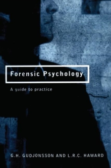 Forensic Psychology : A Guide to Practice, Paperback Book