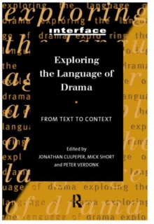 Exploring the Language of Drama : From Text to Context, Paperback / softback Book