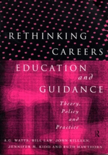 Rethinking Careers Education and Guidance : Theory, Policy and Practice, Paperback Book