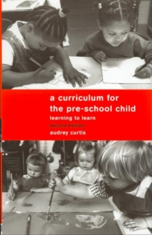 A Curriculum for the Pre-School Child, Paperback Book