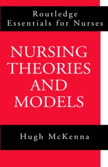 Nursing Theories and Models, Paperback Book