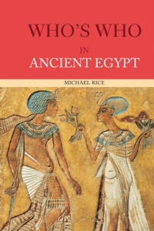 Who's Who in Ancient Egypt, Paperback / softback Book