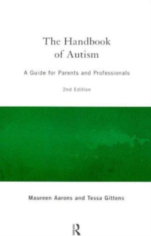The Handbook of Autism : A Guide for Parents and Professionals, Paperback / softback Book