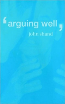 Arguing Well, Paperback Book