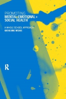 Promoting Mental, Emotional and Social Health : A Whole School Approach, Paperback Book