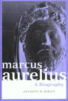 Marcus Aurelius : A Biography, Paperback Book