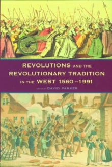 Revolutions and the Revolutionary Tradition : In the West 1560-1991, Paperback / softback Book