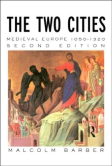 The Two Cities : Medieval Europe 1050-1320, Paperback Book