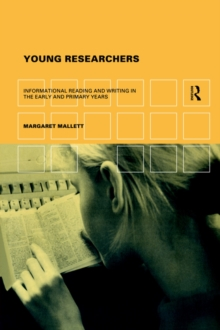 Young Researchers : Informational Reading and Writing in the Early and Primary Years, Paperback / softback Book