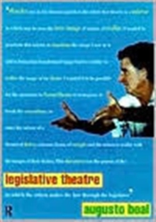 Legislative Theatre : Using Performance to Make Politics, Paperback / softback Book