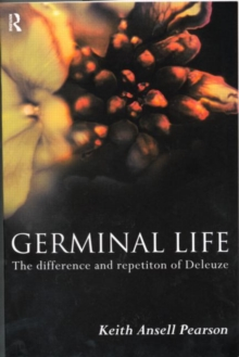 Germinal Life : The Difference and Repetition of Deleuze, Paperback / softback Book