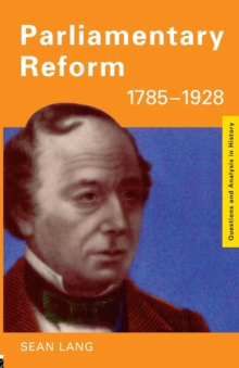 Parliamentary Reform 1785-1928, Paperback / softback Book