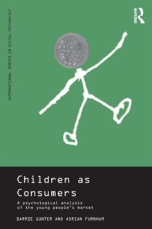 Children as Consumers : A Psychological Analysis of the Young People's Market, Paperback / softback Book