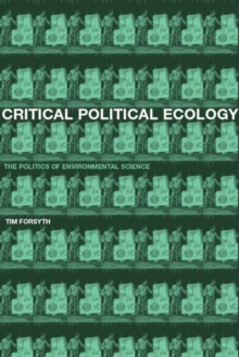 Critical Political Ecology : The Politics of Environmental Science, Paperback Book