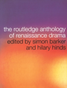 The Routledge Anthology of Renaissance Drama, Paperback Book