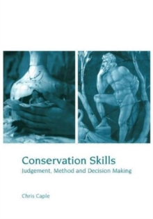 Conservation Skills : Judgement, Method and Decision Making, Paperback Book