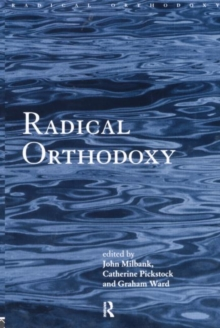 Radical Orthodoxy : A New Theology, Paperback Book