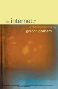 The Internet : A Philosophical Inquiry, Paperback / softback Book