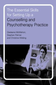 The Essential Skills for Setting Up a Counselling and Psychotherapy Practice, Paperback Book