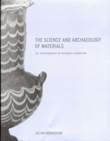 The Science and Archaeology of Materials, Paperback Book