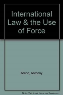 International Law & the Use of Force, Paperback / softback Book