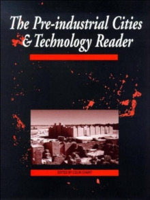 The Pre-industrial Cities and Technology Reader, Paperback Book