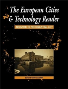 European Cities and Technology Reader : Industrial to Post-Industrial City, Paperback / softback Book